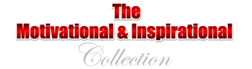 The Motivational & Inspirational Collection